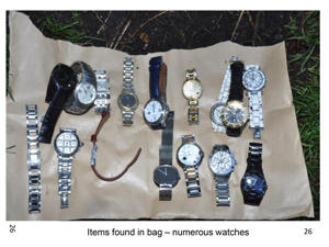 Undated handout photo issued by Dorset Police of watches stolen from 6 Castlewood that were recovered from undergrowth at the side of a footpath leading from Brook Road, Bournemouth