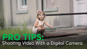 How to Shoot Better Video With a Digital Camera