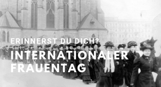 Erinnerst Du dich: Internationaler Frauentag