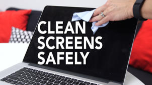Spring Cleaning Tip #9: Safely Clean Your Screens