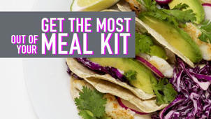 6 Ways to Get the Most Out of Meal Kits