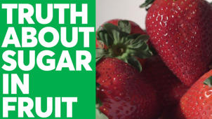 The Truth About Sugar in Fruit