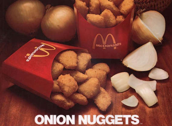 """Slide 7 of 21: Onion Nuggets were exactly what they sound like: fried onions that provided an alternative to French fries as a McDonald's side dish. Think of them like the inside of an onion ring. They were introduced in the late 1970s and were removed from the menu by the end of the decade, never to be seen or heard from again.""""Not many people have seen them, even within the company,"""" Mike Bullington, senior archives manager for McDonald's, told The Wall Street Journal in 2012.Shortly after their demise, McDonald's introduced Chicken McNuggets in 1980, and the world has never been the same since."""