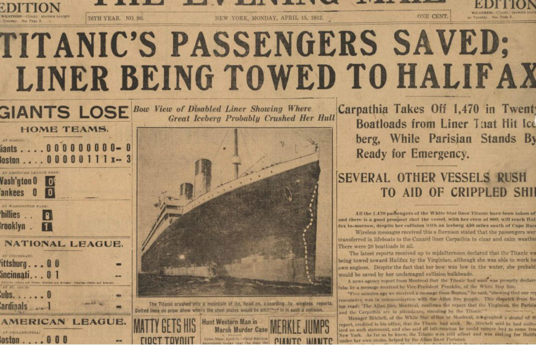 Slide 37 of 46: Several newspapers at the time reported the Titanic was safe and that all passengers were alive. The Times in the UK claimed the Titanic was being towed to Halifax, Nova Scotia, Canada by the RMS Virginian on Tuesday 16April 1912. The horrible truth wouldn't be fully reported until nearly 48 hours after the Titanic struck the iceberg.