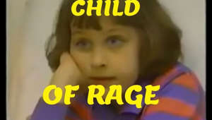 Child of Rage - The Full Documentary